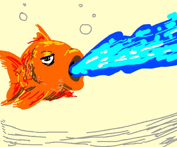 Drunk goldfish fires water