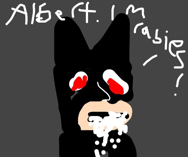 Batman has rabies