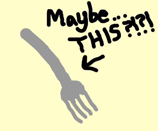 That Utensil... with Four Prongs? I('-')I