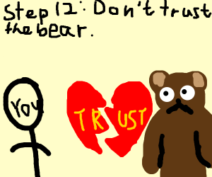 step 11: become friends with a bear