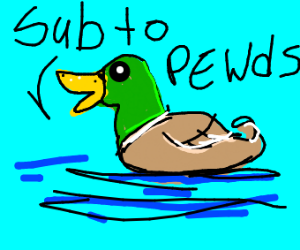duck saying sub to PewDiePie