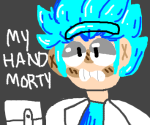 MORTY MY HAND DOESNT EXIST ANYMORE