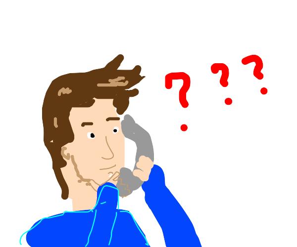 man wonders who keeps calling him