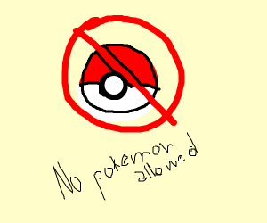 no pokemon (i dont agree to this)