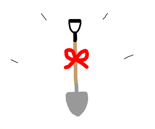 A shovel as a present!
