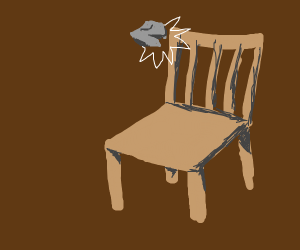 chair getting rocks thrown at it