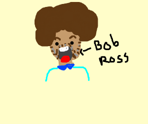 Bob Ross is thrilled