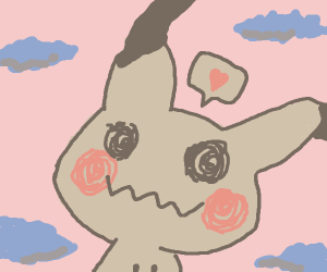 Mimikyu loves you.