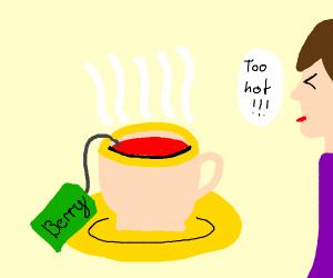 super hot cup of tea