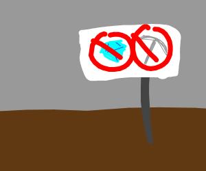 NO mining diamonds in this area
