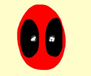 deedpool's eyes are shiyning brite