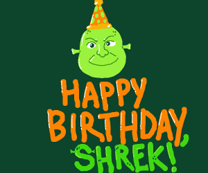 Happy birthday shrek