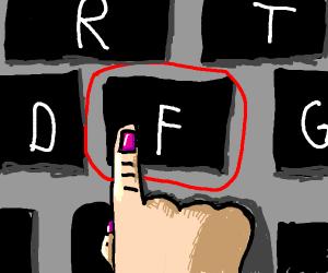 Pressing F key on keyboard