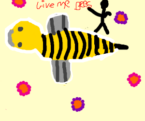 You must submit to Him. Give Him BEES.