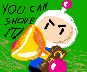 Bomberman tells you to shove that trophy