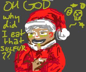 Santa feeling sick because of sulfur poisonin