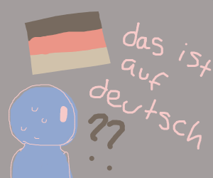 Dude is confused by  german
