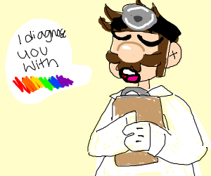dr.mario diagnoses you with gay