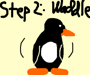 step 1: become a penguin