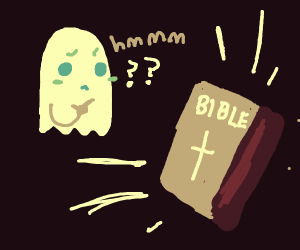 ghost is confused by HOLY BIBLEEEE