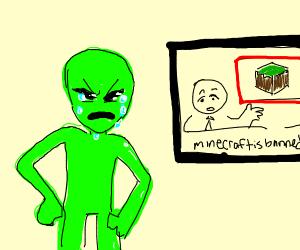 alien upset because minecraft is banned