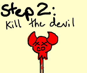 Step #1 Make a deal with the devil - Drawception