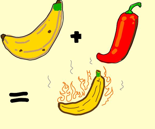 Banana + Chili Pepper is equal to Fire Banana
