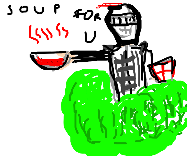 Knight offers soup from a bush