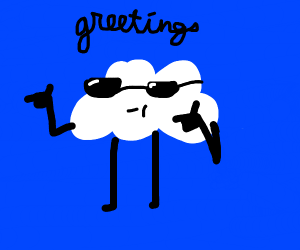 Cloud but drawn by someone pretentious