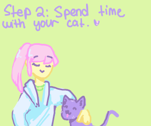 step 1:eat cat food with a cat
