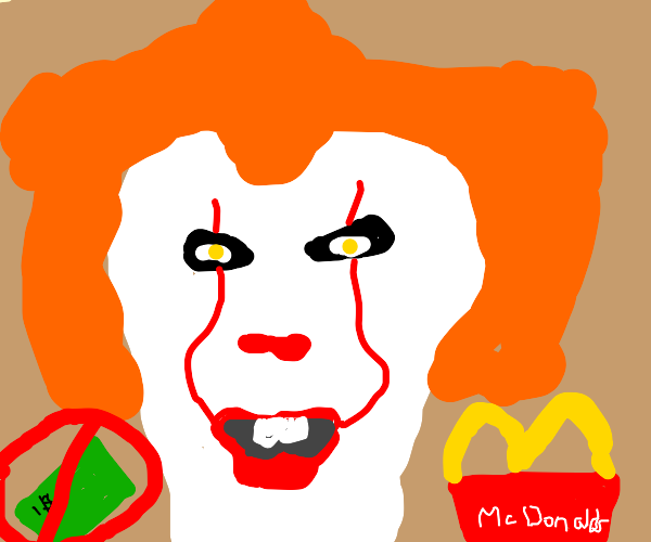 pennywise works at mcdonalds cause of bankrup