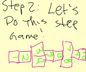 """Step1: """"Another step game? C'mon!"""" (continue)"""