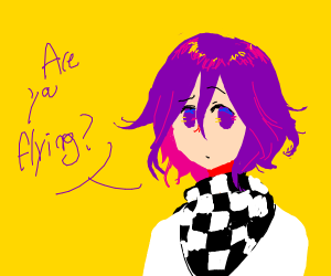 Kokichi Ouma asks if you are flying