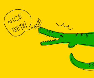 Oh, gator, what nice teeth you have.