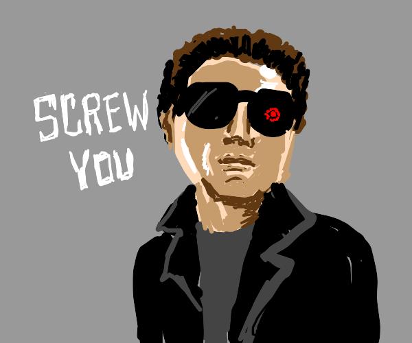 the terminator says screw you