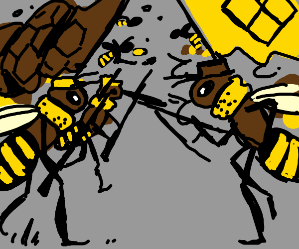 Then the bee's launched a civil war