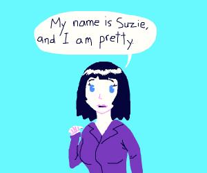 A woman named Suzie calls herself 'pretty'.