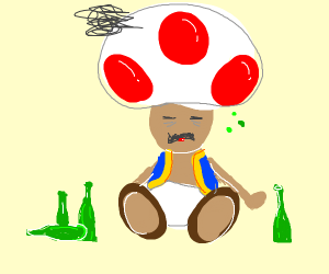 Toad (mario) is probably really drunk