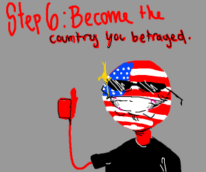 Step 5: Betray your country