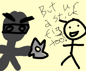 Ninja mad at stick figure making a joke