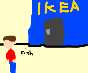 Depressed guy walks out of ikea