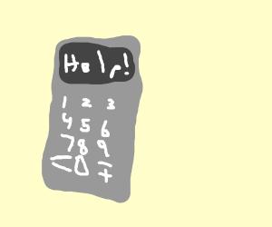 Calculator has gained consciousness