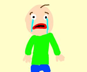 Baldi is crying