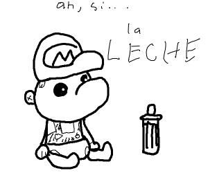 Baby Mexican Mario Wants Milk