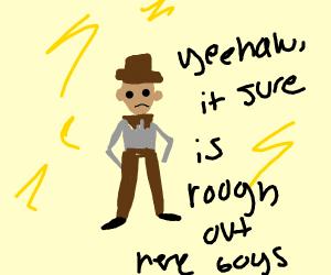 A cowboy in a lightning storm.
