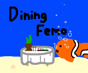 Diming Femo ( or: Dining Nemo. Not sure )