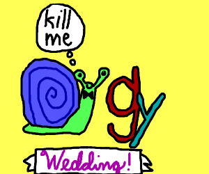 uhh, a suicidal snail marries the letter g&y