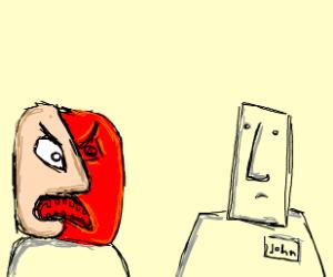 Half-White, Half-Red person, mad at John