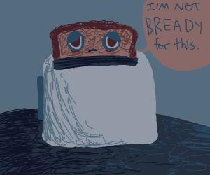 bread slice is not self confident