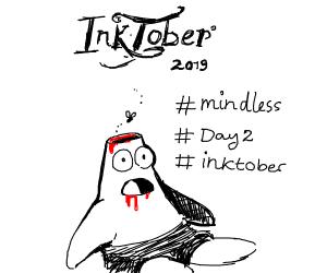 Inktober Prompt 2: Mindless (add blood, etc)